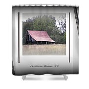 Old Barn - Edge Of The Field Shower Curtain