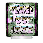 Peace Love Jazz Shower Curtain