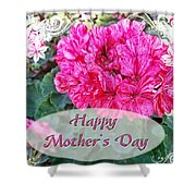 Pink Geranium Greeting Card Mothers Day Shower Curtain