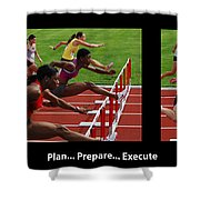Plan Prepare Execute With Caption Shower Curtain