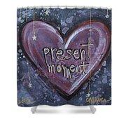 Present Moment Heart Shower Curtain