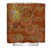 Reach For The Stars Follow Your Dreams Shower Curtain