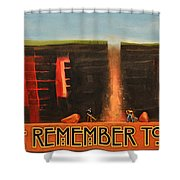 Remember To Flush Poster Shower Curtain
