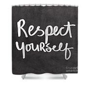 Respect Yourself Shower Curtain by Linda Woods