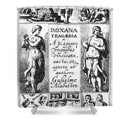 Roxana Tragaedia, 1632 Shower Curtain