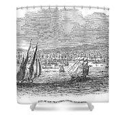 San Francisco Bay, 1849 Shower Curtain