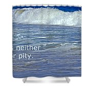 Sea Without Pity Shower Curtain