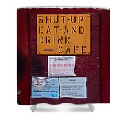 Shut-up Eat-and Drink Cafe In Palouse Washington Shower Curtain