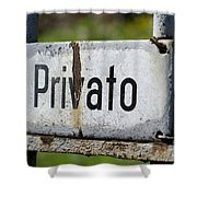 Signboard In Italian Privato Shower Curtain