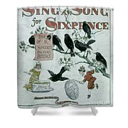 Sing A Song Of Sixpence Shower Curtain