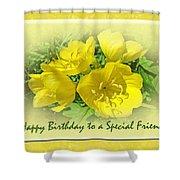 Special Friend Birthday Greeting Card - Yellow Primrose Shower Curtain