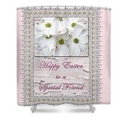 Special Friend Easter Card - Flowering Dogwood Shower Curtain
