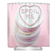 Spoil Me Shower Curtain