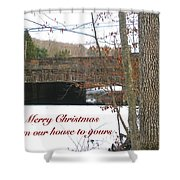 Stone Bridge Christmas Card - Our House To Yours Shower Curtain