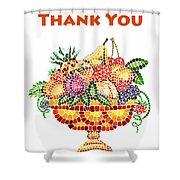 Thank You Card Fruit Vase Shower Curtain