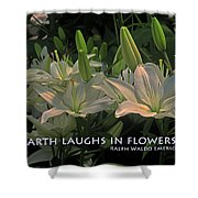The Earth Laughs Shower Curtain