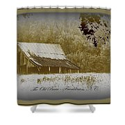The Old Barn - Franklinton N.c. Shower Curtain