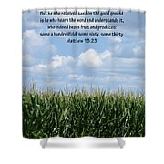 The Seed In Good Ground Shower Curtain