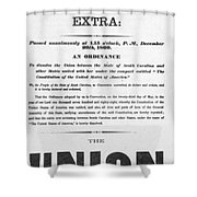 The Union Is Dissolved, 1860 Broadside Shower Curtain