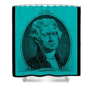 Thomas Jefferson In Turquois Shower Curtain by Rob Hans