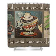 Three More Cups Poster Shower Curtain