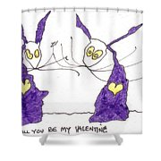 Tis Will You Be My Valentine Shower Curtain