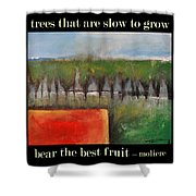 Trees That Are Slow To Grow Poster Shower Curtain