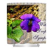 Violet Greeting Card  Sympathy Shower Curtain