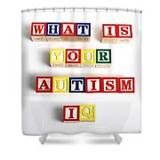 What Is Your Autism Iq Shower Curtain