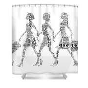 Go Shopping  Shower Curtain
