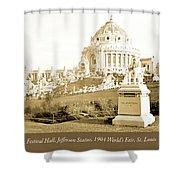 1904 Worlds Fair, Festival Hall, Jefferson Statue Shower Curtain