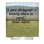 Ansel Adams Quote Shower Curtain