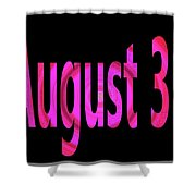 August 31 Shower Curtain