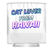 Dog Lover From Hawaii Shower Curtain