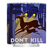Don't Kill Our Wildlife Shower Curtain