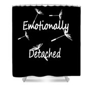 Emotionally Detached Shower Curtain