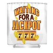 Gambler Waiting For A Jackpot 777 Gambling Fun Shower Curtain