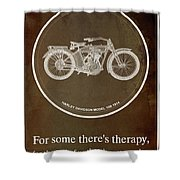Harley Davidson Model 10b 1914 For Some There's Therapy, For The Rest Of Us There's Motorcycles Shower Curtain