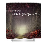 If Kisses Were Leaves, I'd Give You A Tree Shower Curtain