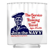 Join The Navy - The Service For Training And Travel Shower Curtain