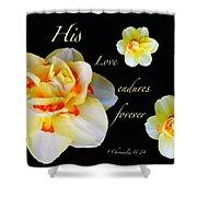 Love Endures Forever Shower Curtain