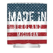 Made In Bergland, Michigan Shower Curtain