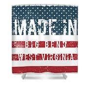 Made In Big Bend, West Virginia Shower Curtain