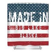 Made In Big Lake, Alaska Shower Curtain