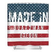 Made In Boardman, Oregon Shower Curtain
