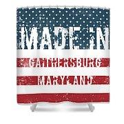Made In Gaithersburg, Maryland Shower Curtain