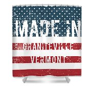 Made In Graniteville, Vermont Shower Curtain