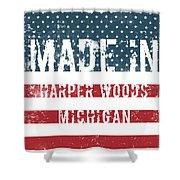 Made In Harper Woods, Michigan Shower Curtain