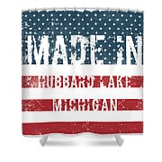 Made In Hubbard Lake, Michigan Shower Curtain