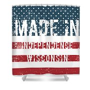 Made In Independence, Wisconsin Shower Curtain